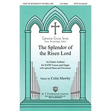 H.T. FitzSimons Company The Splendor of the Risen Lord SATB composed by Colin Mawby