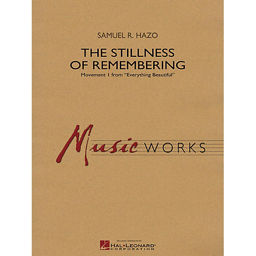 Hal Leonard The Stillness of Remembering Concert Band Level 4 Composed by Samuel R. Hazo-thumbnail