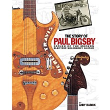 Hal Leonard The Story of Paul Bigsby - Father of the Modern Electric Solidbody Guitar (Hardcover Book)