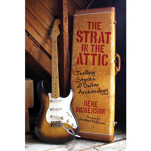 Voyageur Press The Strat in the Attic (Thrilling Stories of Guitar Archaeology) Book Series Hardcover by Deke Dickerson-thumbnail