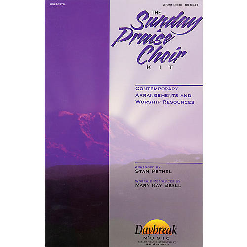 Daybreak Music The Sunday Praise Choir Kit (Collection) 2 Part Mixed arranged by Stan Pethel-thumbnail