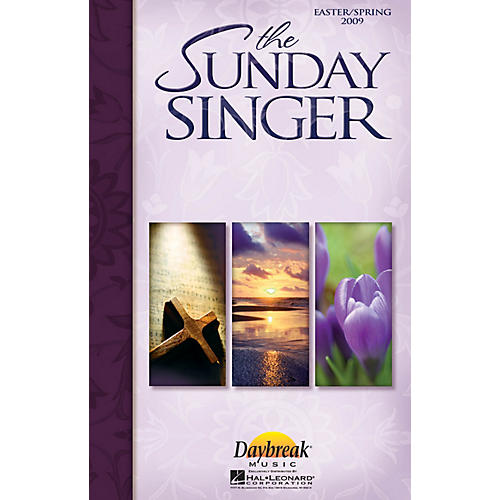 Daybreak Music The Sunday Singer - Easter/Spring 2009 Book composed by Various-thumbnail