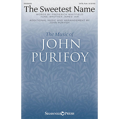 Shawnee Press The Sweetest Name SATB W/ FLUTE composed by John Purifoy-thumbnail