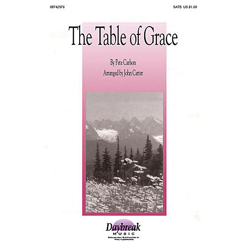 Daybreak Music The Table of Grace (SATB) SATB arranged by John Carter-thumbnail
