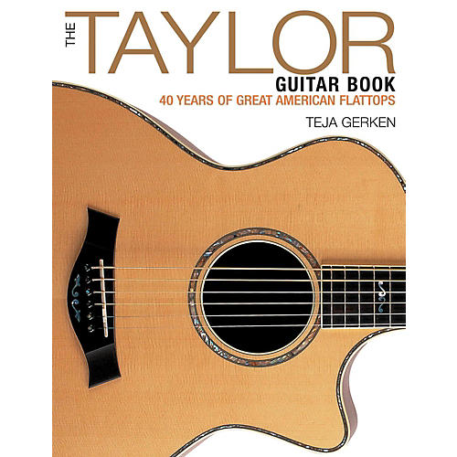 Backbeat Books The Taylor Guitar Book: 40 Years Of Great American Flattops-thumbnail