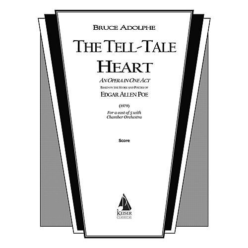Lauren Keiser Music Publishing The Tell-Tale Heart Full Score Composed by Bruce Adolphe
