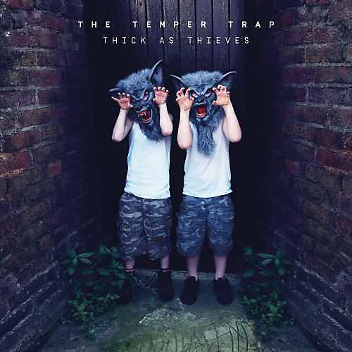 Alliance The Temper Trap - Thick As Thieves