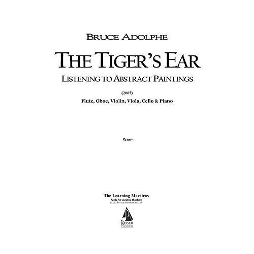Lauren Keiser Music Publishing The Tiger's Ear: Listening to Abstract Paintings (for Six Players) LKM Music Series by Bruce Adolphe-thumbnail
