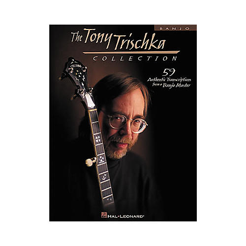 Hal Leonard The Tony Trischka Collection Banjo Tab Book : Musicianu0026#39;s Friend
