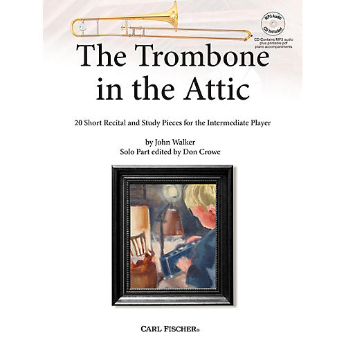 Carl Fischer The Trombone in the Attic: 20 Short Recital and Study Pieces for the Intermediate Player Book-thumbnail