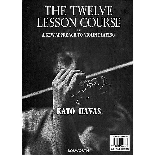 Bosworth The Twelve Lesson Course (A New Approach to Violin Playing) Music Sales America Series by Kato Havas-thumbnail