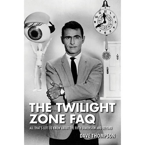 Applause Books The Twilight Zone FAQ FAQ Series Softcover Written by Dave Thompson-thumbnail