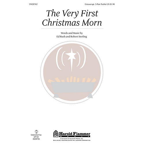Shawnee Press The Very First Christmas Morn Unison/2-Part Treble composed by Ed Rush-thumbnail