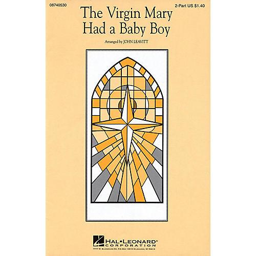 Hal Leonard The Virgin Mary Had a Baby Boy 2-Part arranged by John Leavitt