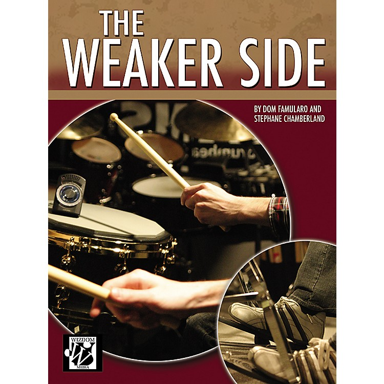 AlfredThe Weaker Side by Dom Famularo and Stephane Chamberland Drum Book