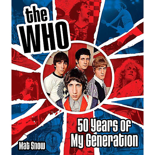 Hal Leonard The Who: Fifty Years of My Generation - Complete Illustrated History-thumbnail