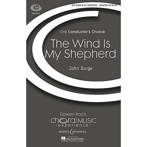 Boosey and Hawkes The Wind Is My Shepherd (CME Conductor's Choice) SATB Choir/Treble Choir composed by John Burge