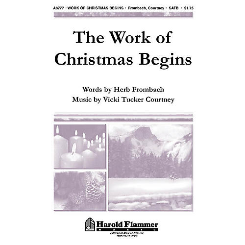 Shawnee Press The Work of Christmas Begins SATB composed by Vicki Tucker Courtney