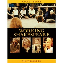Applause Books The Working Shakespeare Collection: A Workbook for Teachers Applause Books Softcover by Cicely Berry