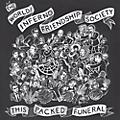 Alliance The World/Inferno Friendship Society - This Packed Funeral thumbnail