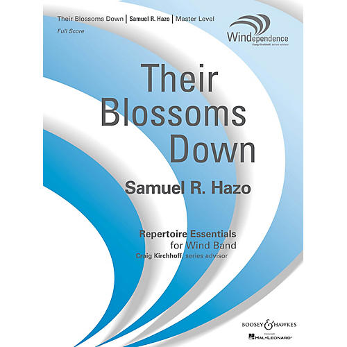 Boosey and Hawkes Their Blossoms Down Concert Band Composed by Samuel R. Hazo-thumbnail