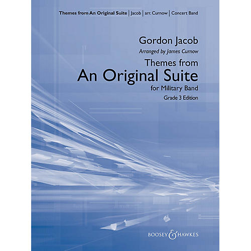 Boosey and Hawkes Themes from An Original Suite Concert Band Level 3 Composed by Gordon Jacob Arranged by James Curnow