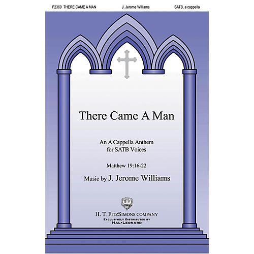 H.T. FitzSimons Company There Came a Man SATB a cappella composed by J. Jerome Williams-thumbnail