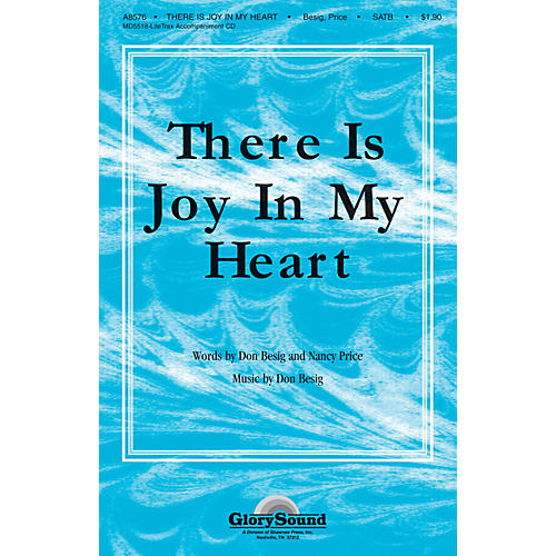 Shawnee Press There Is Joy in My Heart SATB composed by Don Besig-thumbnail