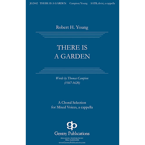 Gentry Publications There Is a Garden SATB a cappella composed by Robert H. Young-thumbnail