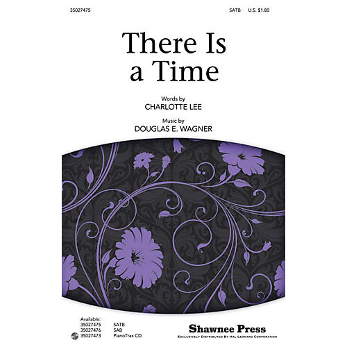 Shawnee Press There Is a Time SATB composed by Charlotte Lee