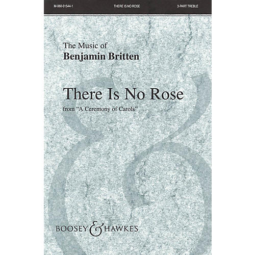 Boosey and Hawkes There is no Rose (from A Ceremony of Carols and Harp (Piano)) 3 Part Treble composed by Benjamin Britten-thumbnail