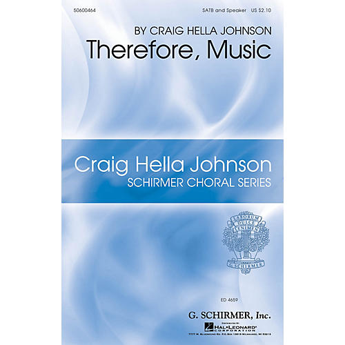 G. Schirmer Therefore, Music (Craig Hella Johnson Choral Series) SATB composed by Craig Hella Johnson-thumbnail
