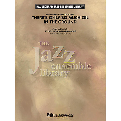 Hal Leonard There's Only So Much Oil in the Ground Jazz Band Level 4 Arranged by Mike Tomaro