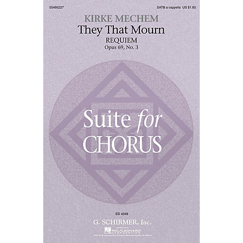G. Schirmer They That Mourn (Requiem) (from Suite for Chorus, Op. 69, No. 3) SATB a cappella composed by Kirke Mechem-thumbnail