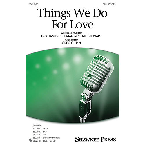 Shawnee Press Things We Do for Love SAB arranged by Greg Gilpin-thumbnail