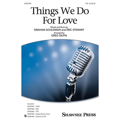 Shawnee Press Things We Do for Love TTB arranged by Greg Gilpin-thumbnail