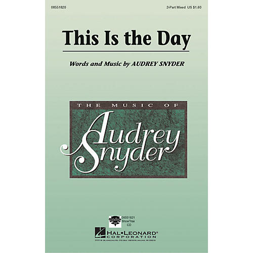 Hal Leonard This Is the Day 3-Part Mixed composed by Audrey Snyder