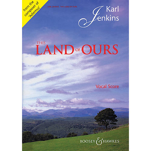 Boosey and Hawkes This Land of Ours (Vocal/Piano Score TTBB and Piano (Organ)) TTBB composed by Karl Jenkins-thumbnail