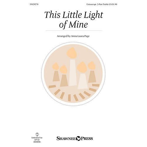 Shawnee Press This Little Light of Mine Unison/2-Part Treble arranged by Anna Laura Page