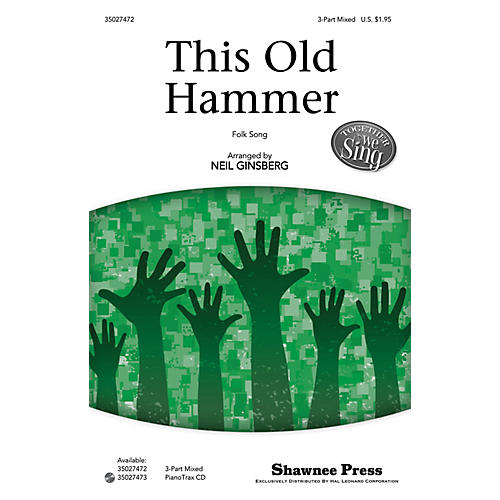 Shawnee Press This Old Hammer (Together We Sing Series) 3-Part Mixed arranged by Neil Ginsberg
