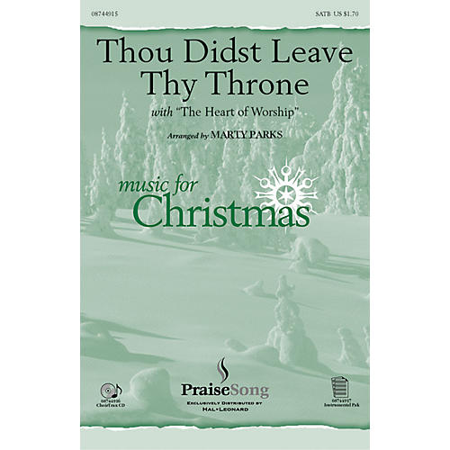 PraiseSong Thou Didst Leave Thy Throne/Heart of Worship CHOIRTRAX CD Arranged by Marty Parks-thumbnail