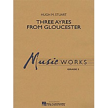 Hal Leonard Three Ayres from Gloucester Concert Band Level 3 Composed by Hugh Stuart