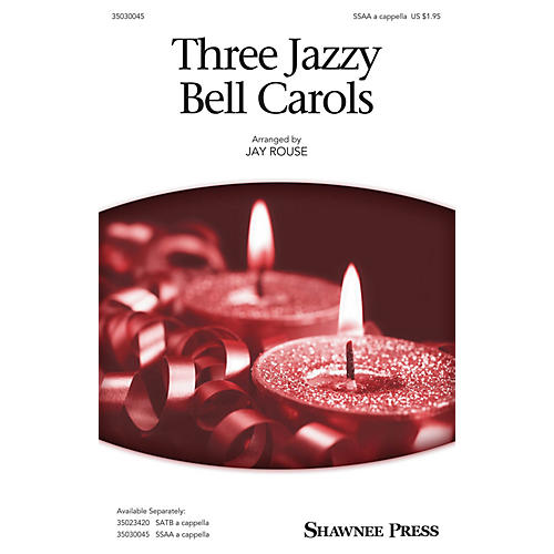 Shawnee Press Three Jazzy Bell Carols SSAA A Cappella arranged by Jay Rouse-thumbnail