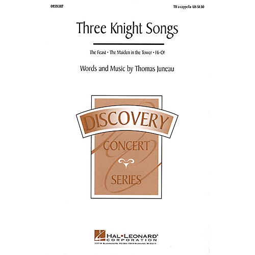 Hal Leonard Three Knight Songs (Collection) TB A Cappella composed by Thomas Juneau