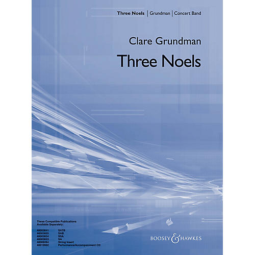 Boosey and Hawkes Three Noels (for Band and Choir) Concert Band Level 3 Composed by Clare Grundman