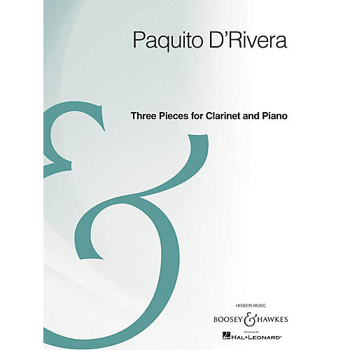 Boosey and Hawkes Three Pieces for Clarinet and Piano Boosey & Hawkes Chamber Music Series Composed by Paquito D'Rivera-thumbnail
