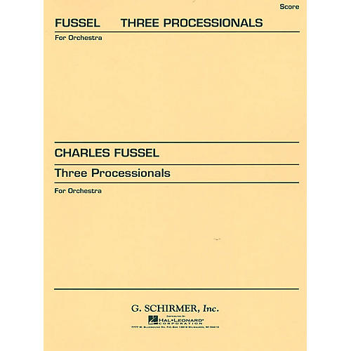 G. Schirmer Three Processionals (Study Score No. 127) Study Score Series Composed by Charles Fussell
