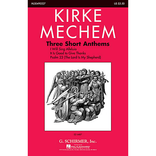 G. Schirmer Three Short Anthems SATB composed by Kirke Mechem