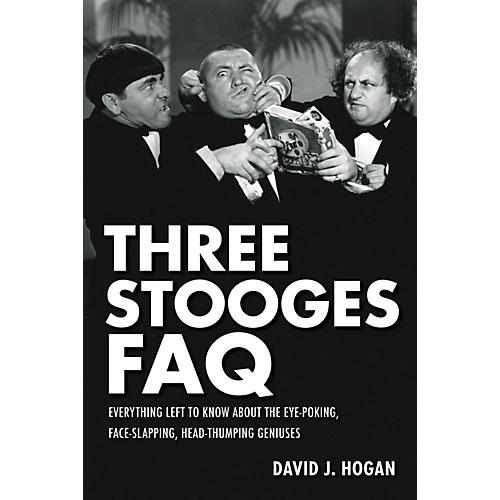 Applause Books Three Stooges FAQ FAQ Series Softcover Written by David J. Hogan-thumbnail