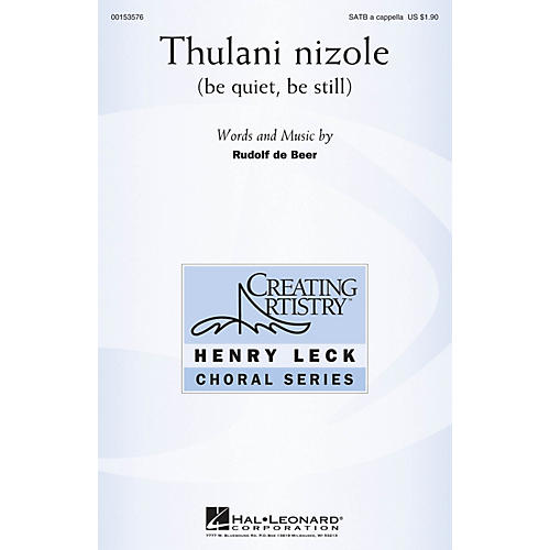 Hal Leonard Thulani nizole (be quiet, be still) SATB a cappella composed by Rudolf de Beer